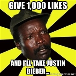 KONY THE PIMP - Give 1,000 likes  and I'll take Justin Bieber...