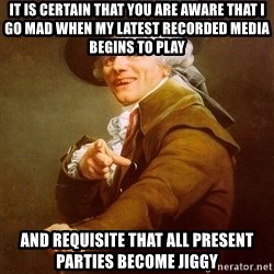 Joseph Ducreux - it is certain that you are aware that i go mad when my latest recorded media begins to play and requisite that all present parties become jiggy