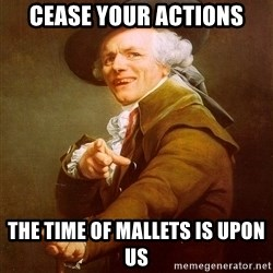 Joseph Ducreux - cease your actions the time of mallets is upon us