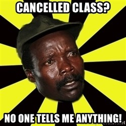 KONY THE PIMP - cancelled class? no one tells me anything!