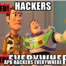Toy Story Everywhere - HACKERS APB HACKERS EVERYWHERE