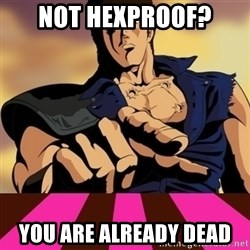 You are already dead - NOT HEXPROOF? YOU ARE ALREADY DEAD