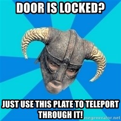 skyrim stan - Door is locked? Just use this plate to teleport through it!