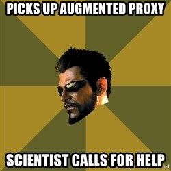 Adam Jensen - PICKS UP AUGMENTED PROXY SCIENTIST CALLS FOR HELP