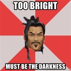 Eraqus Knows Best - Too Bright must be the darkness