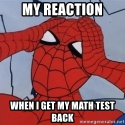 Scared Spider Dude - my reaction when i get my math test back