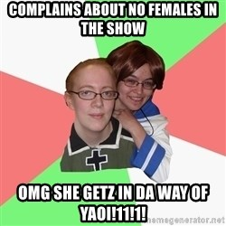 Hetalia Fans - complains about no females in the show OMG SHE GETZ IN DA WAY OF YAOI!11!1!