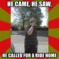 the enforcer  - He came, He saw, He called for a ride home