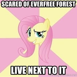 rebellious fluttershy  - Scared of EVERFrEE Forest LIVE NEXT TO IT
