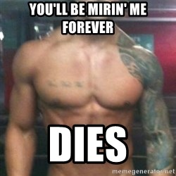 Zyzz - YOU'LL BE MIRIN' ME FOREVER DIES