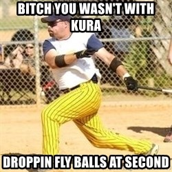 Softball Guy - Bitch you wasn't with kura Droppin fly balls At Second