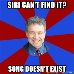 Eccentric English Teacher - Siri can't find it? Song doesn't exist