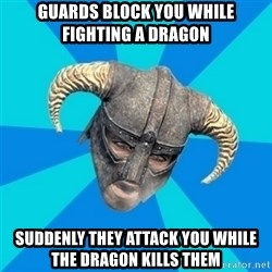 skyrim stan - guards block you while fighting a dragon suddenly they attack you while the dragon kills them