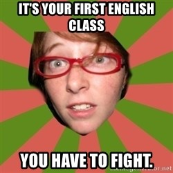 english class nicole - it's your first english class you have to fight.