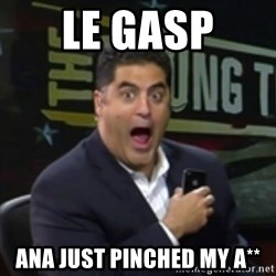Surprised Cenk - Le gasp  ana just pinched my a**