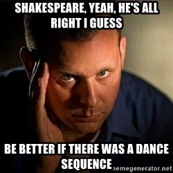Dramatic Paul - Shakespeare, yeah, he's all right i guess be better if there was a dance sequence