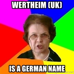 teacher - wertheim (UK) is a german name