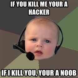 FPS N00b - if you kill me your a hacker if i kill you, your a noob