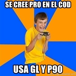Annoying Gamer Kid - Se cree prO EN EL COD USA GL Y P90