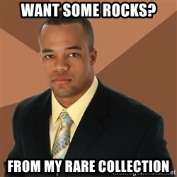Successful Black Man - want some rocks? from my rare collection
