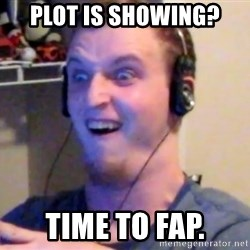 Brony Mike - PLOT IS SHOWING? TIME TO FAP.