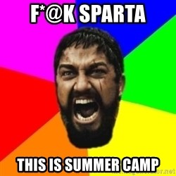 sparta - f*@k SPARTA  THIS IS SUMMER CAMP