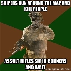 Call Of Duty Addict - snipers run around the map and kill people assult rifles sit in corners and wait