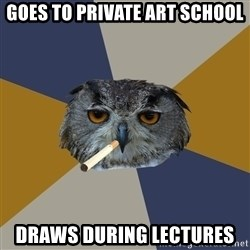 Art Student Owl - goes to private art school draws during lectures