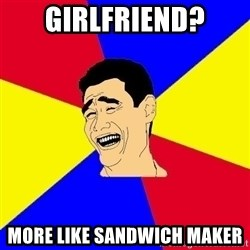 journalist - Girlfriend? more like sandwich maker