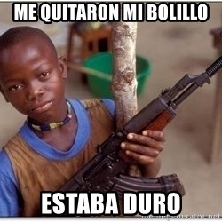 african kid - Me quitaron mi bolillo estaba duro
