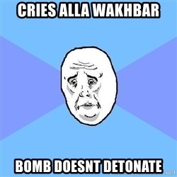 Okay Guy - cries alla wakhbar bomb doesnt detonate