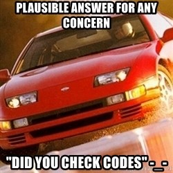 "Nissan 300ZX - Plausible answer for any concern ""did you check codes"" -_-"