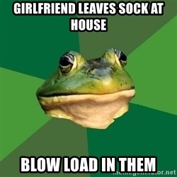 Foul Bachelor Frog - Girlfriend leaves sock at house blow load in them