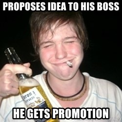 Good luck drunk - proposes idea to his boss he gets promotion