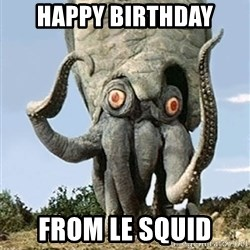 Motorcycling Squid  - Happy birthday From le squid
