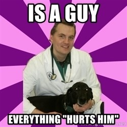 "sassy gay vet - is a guy everything ""hurts him"""