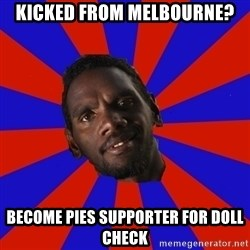 Jurrahcaine - Kicked From melbourne? Become pies supporter for doll check