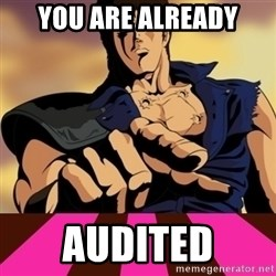 You are already dead - You are already audited