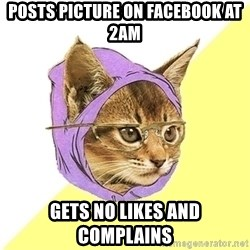 Hipster Kitty - Posts picture on facebook at 2am gets no likes and complains