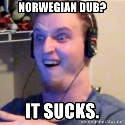 Brony Mike - NORWEGIAN DUB? IT SUCKS.