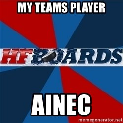 HFboards  - MY teams player AINEC