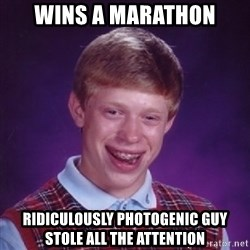 Bad Luck Brian - wins a marathon ridiculously photogenic guy stole all the attention