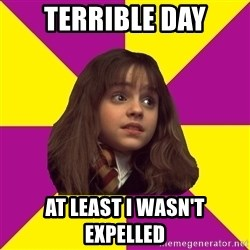 ?lever Hermione Granger - Terrible Day At least I wasn't expelled