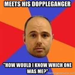 "Karl Pilkington - meets his doppleganger ""how would i know which one was me?"""