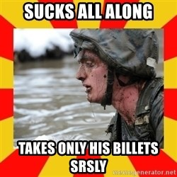 Shitbag Officer Candidate - sucks all along takes only his billets srsly