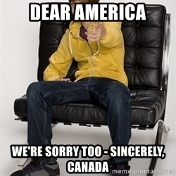 Justin Bieber Pointing - DEAR america We're sorry too - sincerely, canada