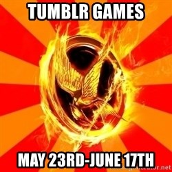 Typical fan of the hunger games - tumblr games may 23rd-june 17th