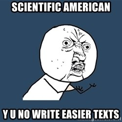 Y U No - SCIENTIFIC AMERICAN Y U NO WRITE EASier TEXTS