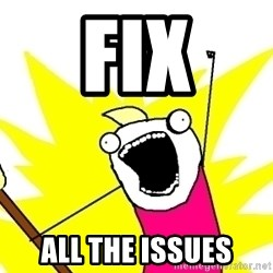 X ALL THE THINGS - fix all the issues