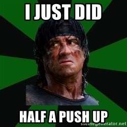 remboraiden - I just did half a push up